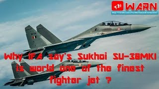 Why IFA say's Sukhoi SU-30MKI is world one of the finest fighter jet ?