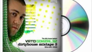 Vato Gonzalez - Dirty House Mixtape 3