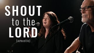 Don Moen - Sh๐ut to the Lord (Acoustic) | Praise and Worship Music