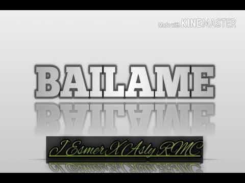 Asly RMC - Bailame ft J Esmer tu menor