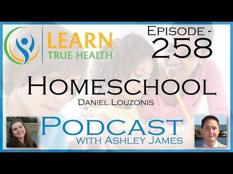 Homeschool - Daniel Louzonis & Ashley James - #258