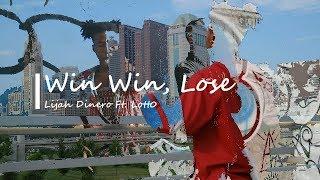 lijah Dinero - Win Win, Lose