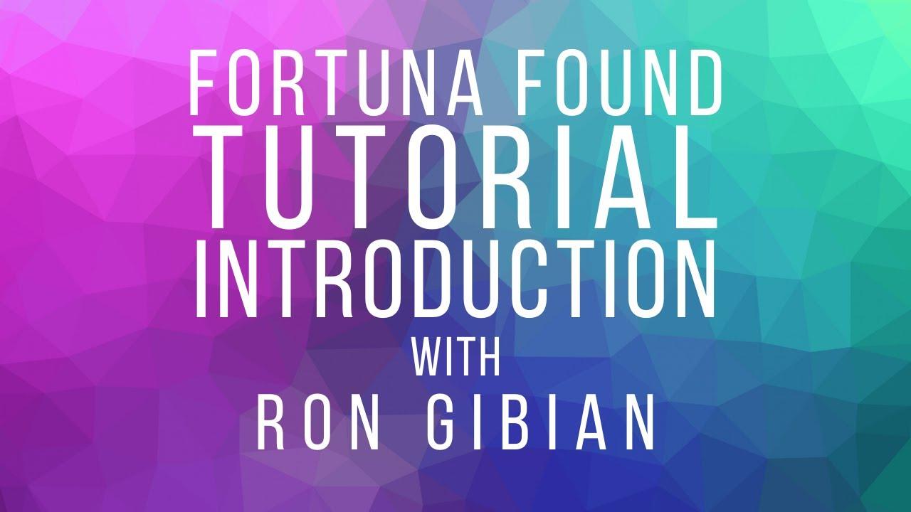 Launch of the Fortuna Found Tutorials