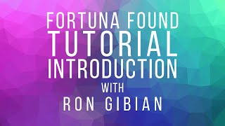 Introduction to Fortuna Found Tutorials - Ron Gibian & Nic O'Neill