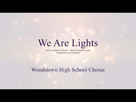 We Are Lights - Woodstown High School Chorus