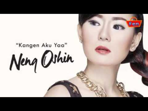 Neng Oshin - Kangen Aku Ya