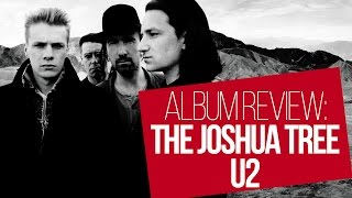 Album Review: The Joshua Tree - U2  | Canal Red Behavior