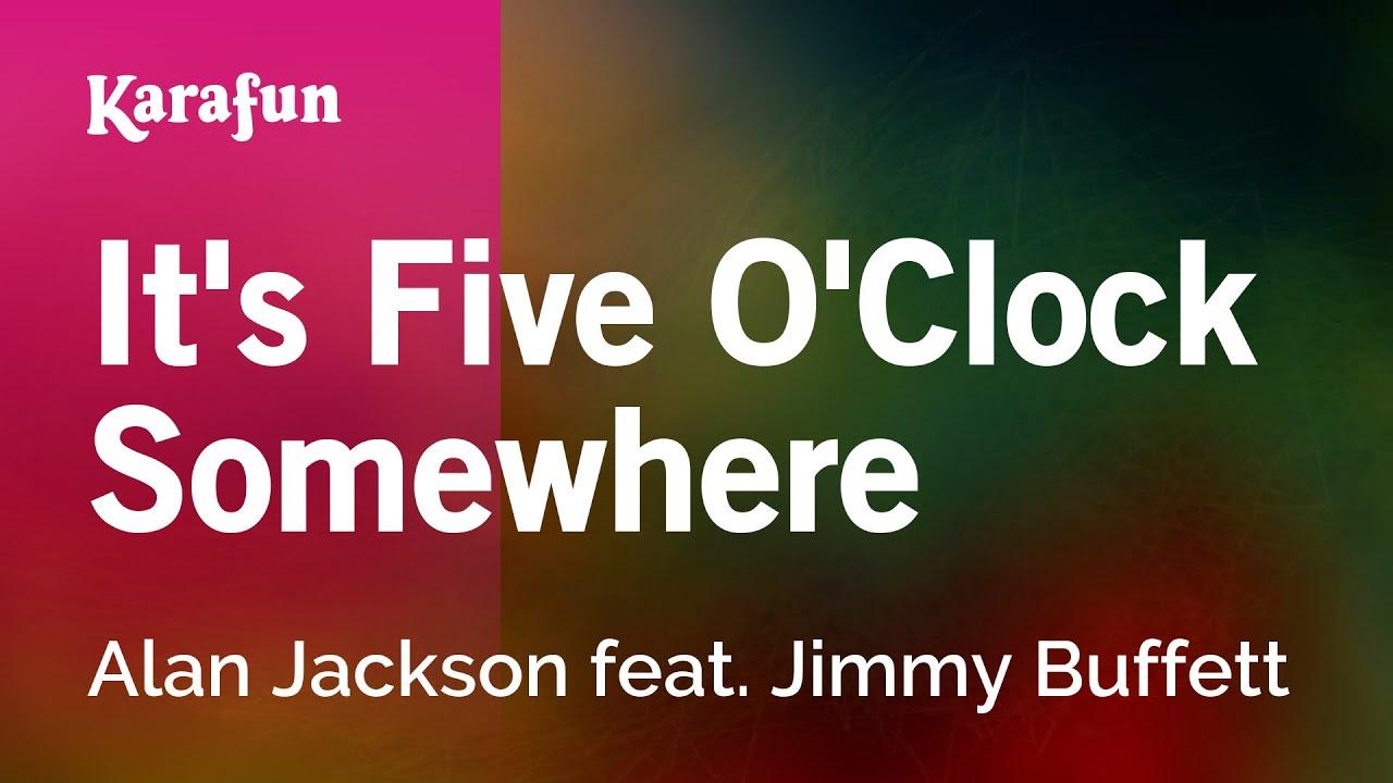 Karaoke It S Five O Clock Somewhere Alan Jackson Feat Jimmy