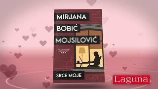 """Trejler Za Knjigu """"Srce Moje"""" Mirjane Bobić Mojsilović"""