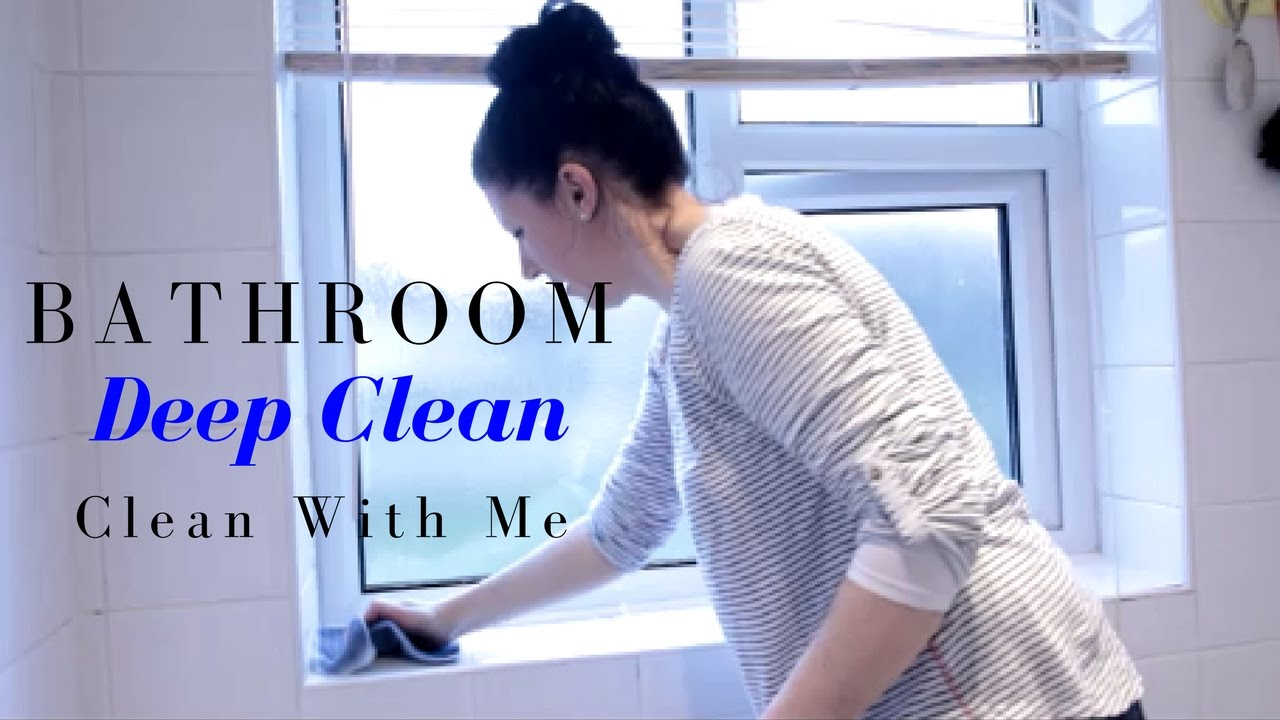 bathroom deep clean clean with me youtube