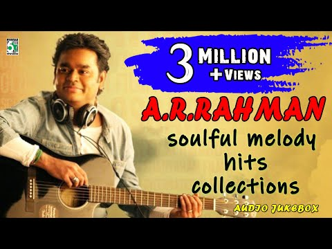 AR Rahman Tamil Melody Songs - Tamil Jukebox