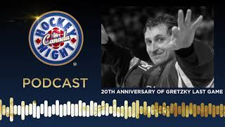 20th Anniversary of Wayne Gretzky's Last Game | Hockey Night in Canada Podcast