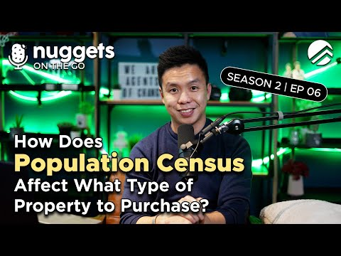 How Does Population Census Affect What Type of Property to Purchase? | NOTG Ep 6