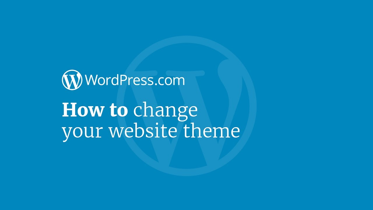 Wordpress Tutorial How To Change Your Website Theme On Wordpress