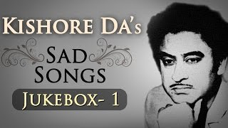 Kishore Kumar Sad Songs Top 10 (HD)  | Jukebox 1 | Bollywood Evergreen Sad Song Collection