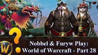 Nobbel and Furyw Play WoW - Part 28