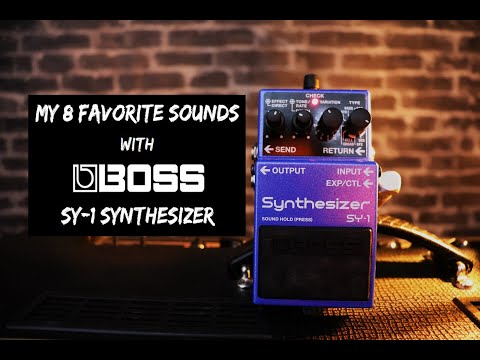 My 8 Favorite Sounds With BOSS SY- 1 Sythesizer