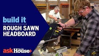 Build It | Rough Sawn Headboard