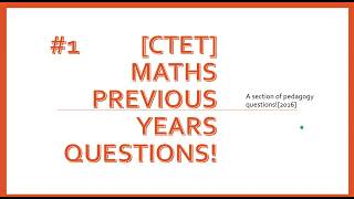 MATHS PEDAGOGY QUESTIONS FOR CTET|PREVIOUS YEAR QUESTIONS| PART-1