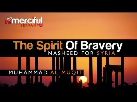 The Spirit Of Bravery - Muhammad al-Muqit