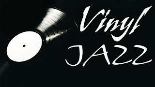 Smooth Vinyl JAZZ - Relaxing Background JAZZ Music for Work, Study,Calm