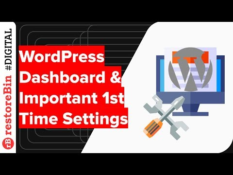 WordPress Dashboard Walk-Through and Important Settings after 1st Time Login