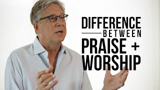 The Difference Between Praise and Worship Mp3