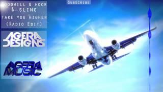 Take You Higher (Radio Edit)-Goodwill & Hook N Sling