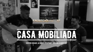 Casa Mobiliada - Israel e Rodolffo part. Edson e Hudson (cover) Fausto e Martim