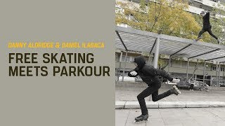 Freeskating meets Parkour: Danny Aldridge & Daniel Ilabaca