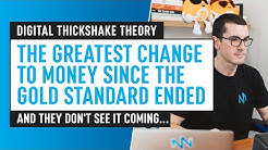 The Greatest Change To Money Since The Gold Standard Ended