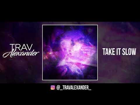Trav Alexander - Take It Slow