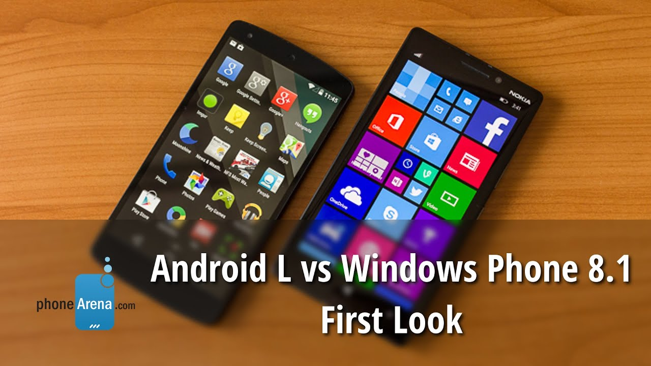 Phone Windows Phone Vs Android Phones android l vs windows phone 8 1 first look youtube look