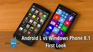 Android L vs Windows Phone 8.1: First Look