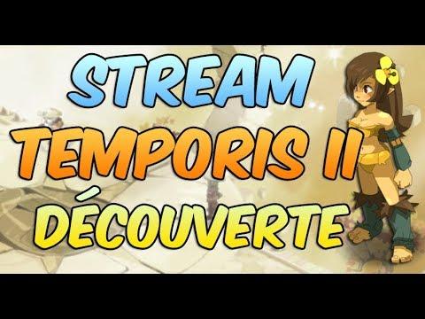 [ DOFUS ] TEMPORIS II / KIZOU PART À L'AVENTURE, GO EXPLORER LE SERVEUR ! Viens papoteR  ! :D