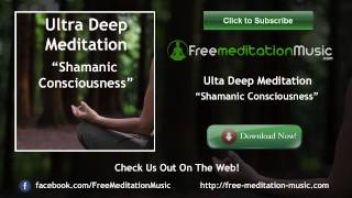 ~ Ultra Deep Meditation ~ Shamanic Consciousness -Tibeten Buddhist Chants