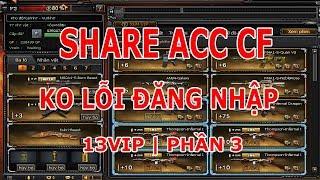 Share ACC CF   Share Acc CF Vip   Acc Ko Lỗi Đăng Nhập   Phần #3