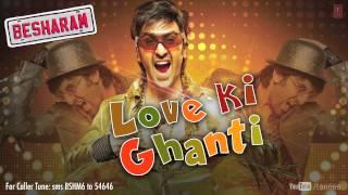 Besharam Full Song Love Ki Ghanti (Audio)   Ranbir Kapoor, Pallavi Sharda