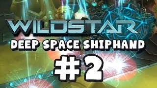 Wildstar Shiphand - Deep Space Exploration - Part 2