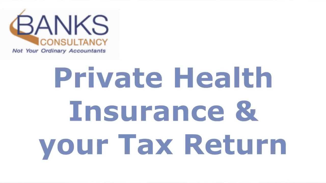Private Health Insurance and your Tax Return - YouTube