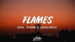 ZAYN, R3HAB & Jungleboi - Flames (Lyrics)