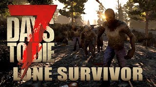 Horde zum Frühstück | Lone Survivor 05 | 7 Days to Die Alpha 17 Gameplay German Deutsch thumbnail