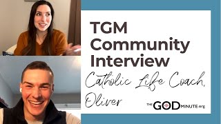 TGM Community Interview: Catholic Life Coach, Oliver