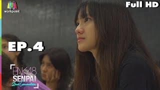 BNK48 SENPAI 2ND | EP. 4 | 6 ต.ค. 61 | Full HD