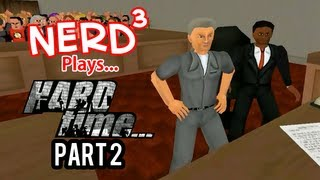 Nerd³ Plays... Hard Time Part 2
