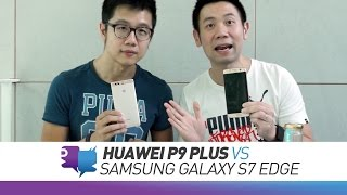S3E8 - Huawei P9 Plus VS Samsung Galaxy S7 Edge: Which to buy?