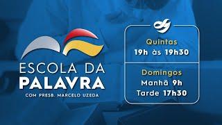 ESCOLA DA PALAVRA 06.06.21 Manhã | Presb Marcelo Uzeda
