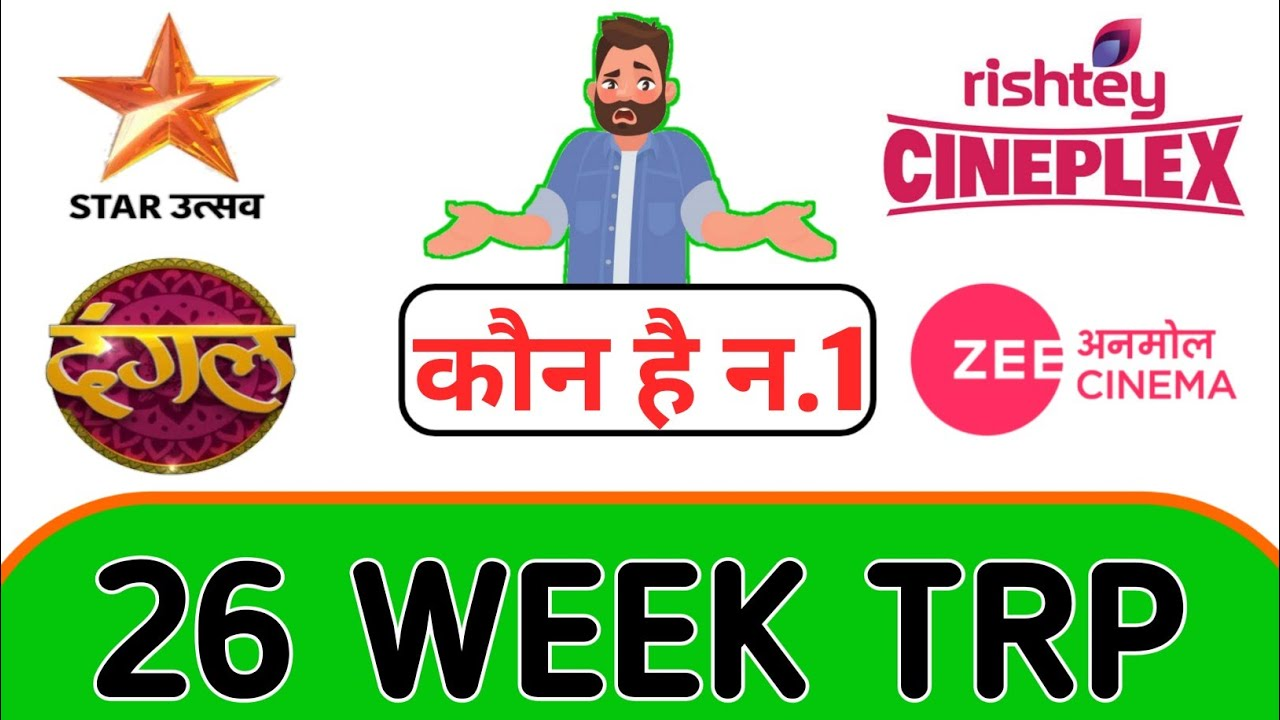 26 Week TRP Channels list Video