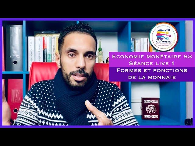 Economie Monétaire S3 séance live 1 : Formes et fonctions de la monnaie (RELANCIA)