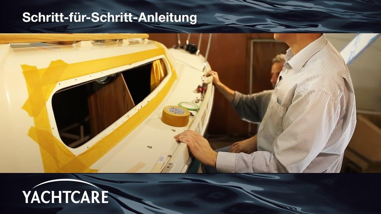 yachtcare refit fenstereinbau leicht gemacht youtube. Black Bedroom Furniture Sets. Home Design Ideas